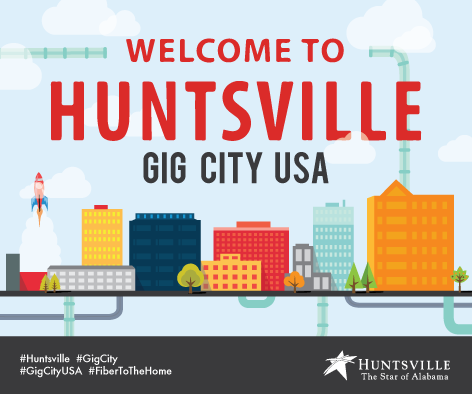 Welcome To Huntsville Gig City USA sign courtesy of City Of Huntsville, Alabama